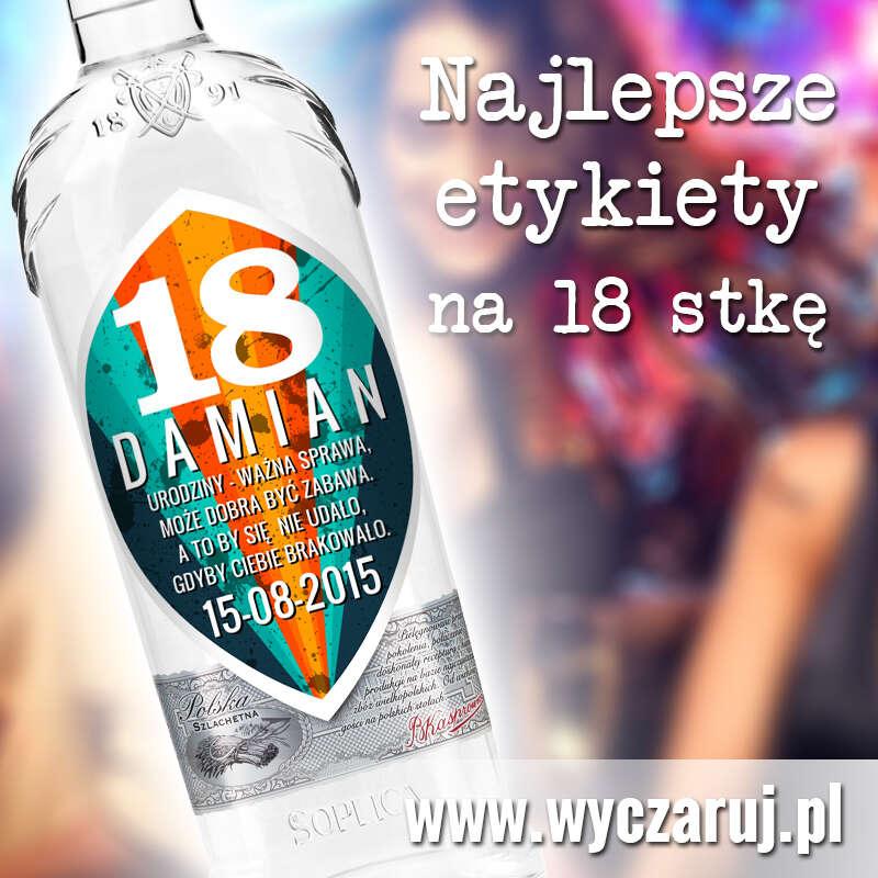 Bardzo dobra Uniwersalne naklejki na wódkę - 18ste urodziny - Zaprojektuj WK14